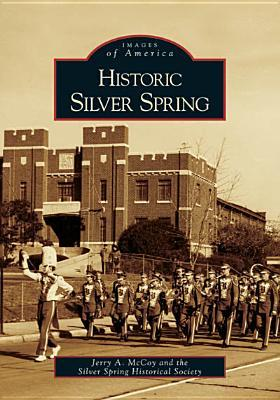 Historic Silver Spring (Images of America: Maryland)
