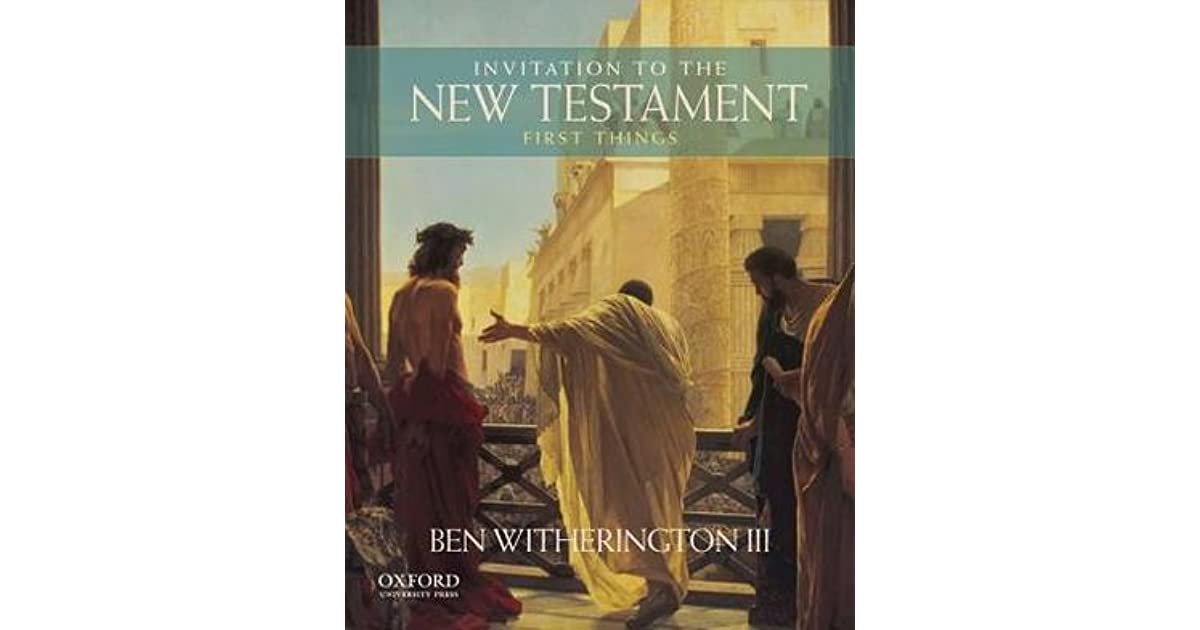 Invitation to the new testament first things by ben witherington iii fandeluxe Images