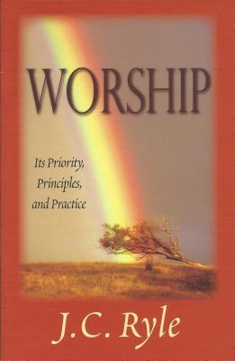 Worship by J.C. Ryle