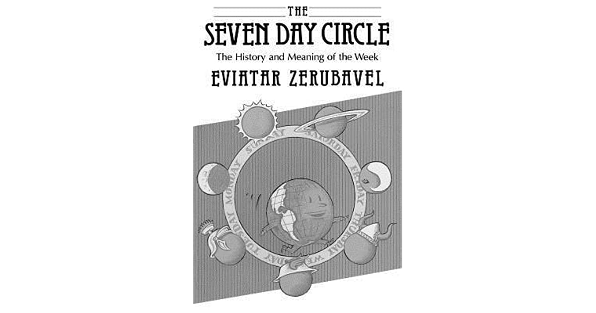 The Seven Day Circle: The History and Meaning of the Week by