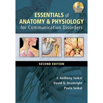 Essentials of Anatomy and Physiology for Communication Disorders by ...