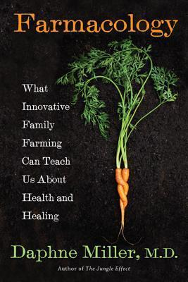 Farmacology-What-Innovative-Family-Farming-Can-Teach-Us-About-Health-and-Healing