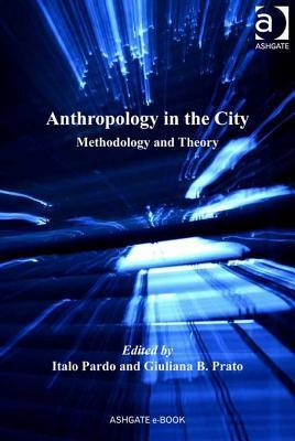 Anthropology in the City  Methodology and Theory