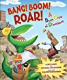 Bang! Boom! Roar! A Busy Crew of Dinosaurs by Nate Evans