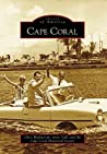 Cape Coral (Images of America: Florida)