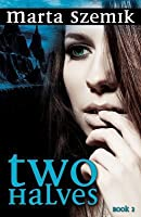 Two Halves (Two Halves, #1)