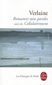 Romances Sans Paroles Suivi de Cellulairement