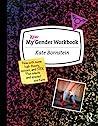My New Gender Workbook by Kate Bornstein