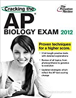 Cracking the AP Biology Exam, 2012 Edition