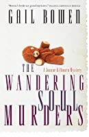 The Wandering Soul Murders (A Joanne Kilbourn Mystery, #3)
