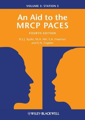 An Aid to the MRCP Paces, Volume 3: Station 5