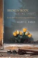 Broken Body, Healing Spirit - eBook [epub]: Lectio Divina and Living with Illness