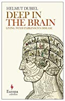 Deep in the Brain: Living with Parkinson's Disease