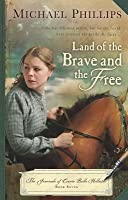 Land of the Brave and the Free (The Journals of Corrie Belle Hollister, #7)
