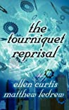 The Tourniquet Reprisal by Ellen Louise Curtis