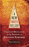 A New Inner Relish: Christian Motivation in the Thought of Jonathan Edwards