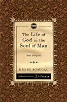 The Life of God in the Soul of Man: Real Religion