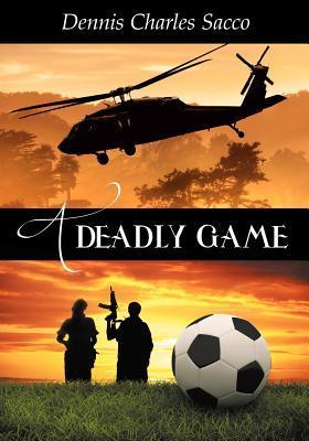 A Deadly Game  by  Dennis Charles Sacco