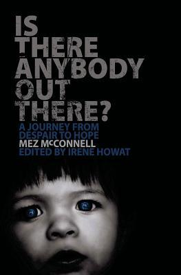 Is There Anybody Out There?: A Journey from Despair to Hope