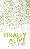 Finally Alive: Wh...