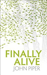 Finally Alive: What Happens When We Are Born Again?