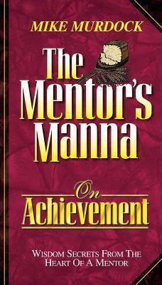 The Mentor's Manna On Achieveme - Mike Murdock