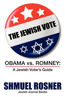 The Jewish Vote: Obama v. Romney: A Jewish Voters Guide