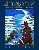 All the Stars in the Sky: Native Stories from the Heavens