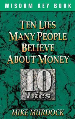 Ten Lies People Believe About M - Mike Murdock