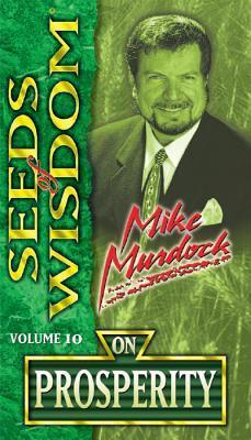 Seeds of Wisdom on Prosperity - Mike Murdock
