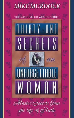 31 Secrets of an Unforgettable  - Mike Murdock
