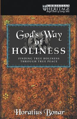 Gods Way of Holiness by Horatius Bonar