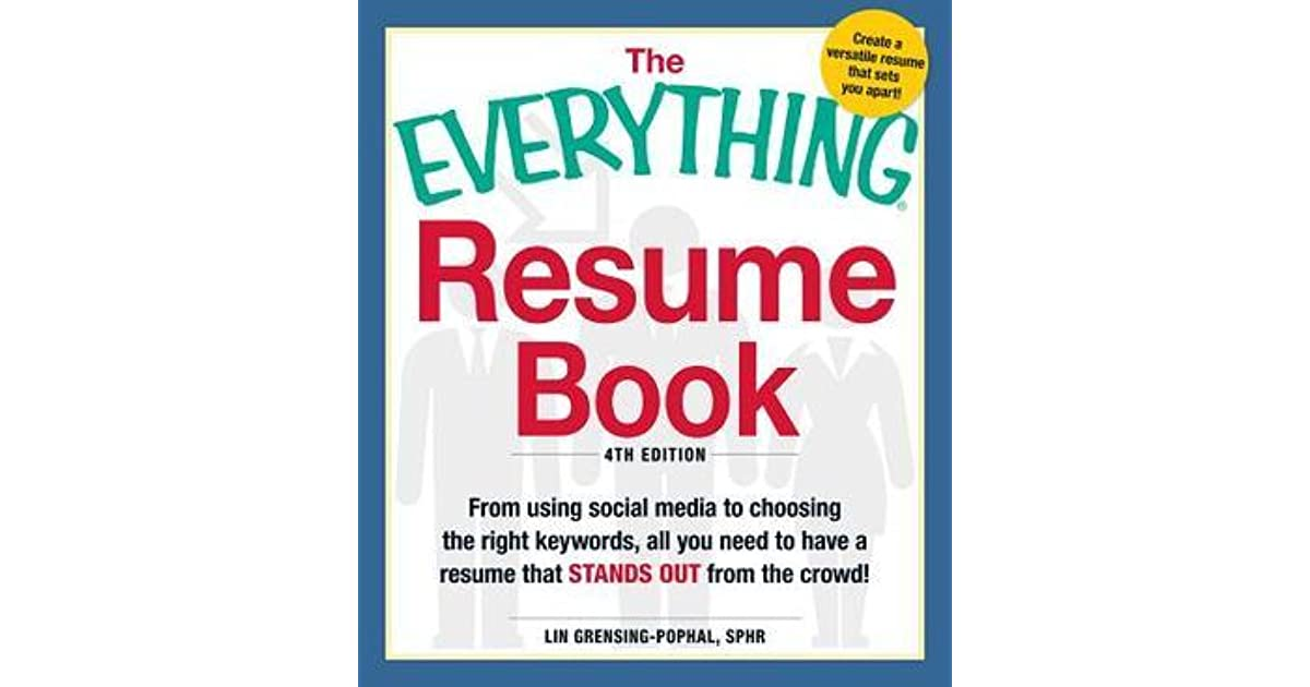 The Everything Resume Book From Using Social Media to Choosing the