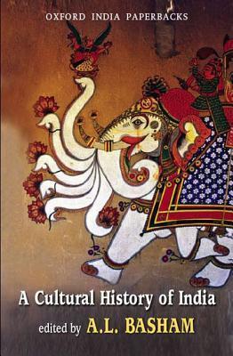 A Cultural History of India by Arthur Llewellyn  Basham