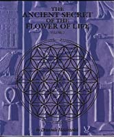 The Ancient Secret of the Flower of Life: Volume II