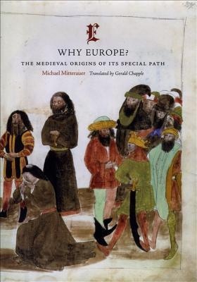 Why-Europe-The-Medieval-Origins-of-Its-Special-Path