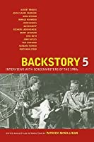 Backstory 5: Interviews with Screenwriters of the 1990s
