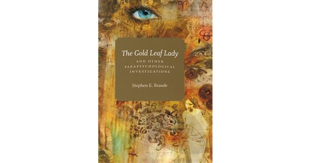 the gold leaf lady and other parapsychological investigations braude stephen e