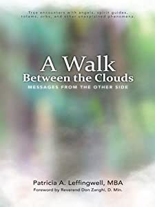 A Walk Between the Clouds: Messages from the Other Side