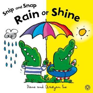 Rain or Shine. by Diane Fox, Christyan Fox Diane Fox