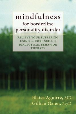 Mindfulness-for-Borderline-Personality-Disorder-Relieve-Your-Suffering-Using-the-Core-Skill-of-Dialectical-Behavior-Therapy