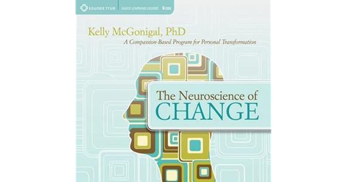 The Neuroscience of Change: A Compassion-Based Program for