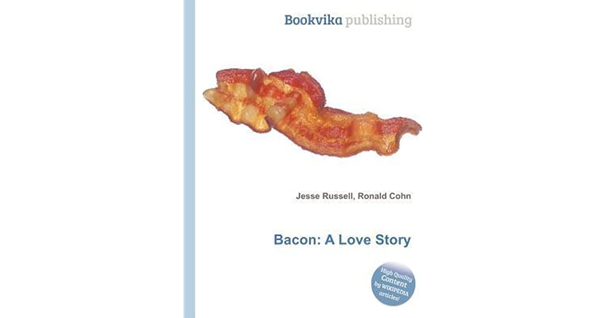 Bacon, a love story