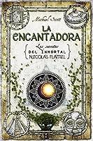 La Encantadora (Los Secretos del Inmortal Nicolás Flamel, #6)