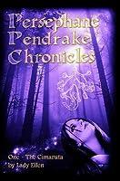 The Persephane Pendrake Chronicles: One - The Cimaruta