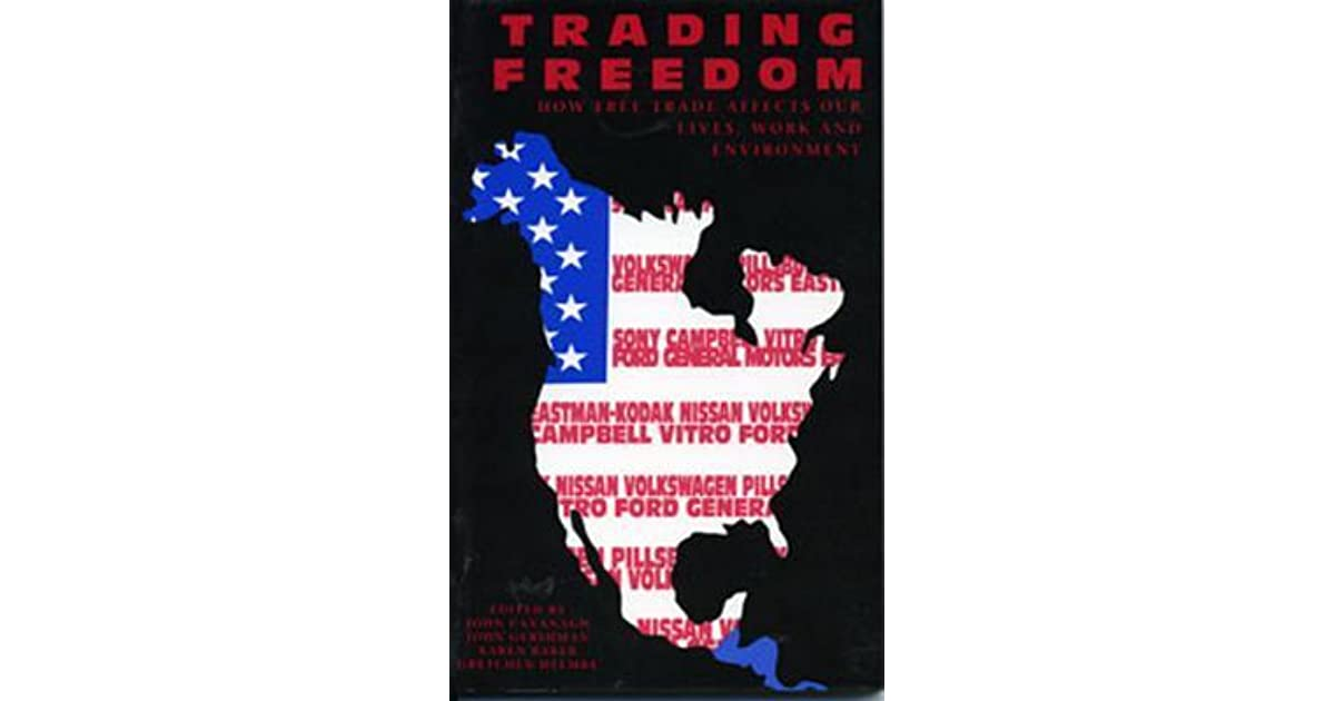 Trading Freedom: How Free Trade Affects Our Lives, Work, And