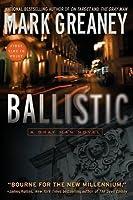Ballistic (Gray Man, #3)