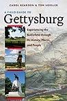 A Field Guide to Gettysburg by Carol Reardon