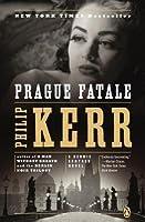 Prague Fatale: A Bernie Gunther Novel