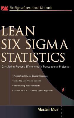 Lean Six SIGMA Statistics: Calculating Process Efficiencies in Transactional Project